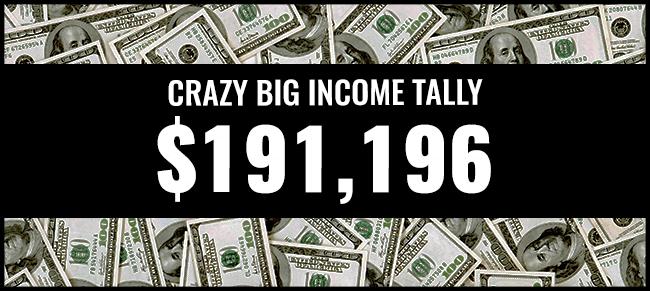Crazy Big income 191,196 graphic