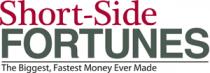 Short-Side Fortunes