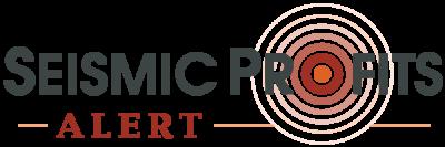 Seismic Profits Alert